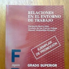 Libros de segunda mano: RELACIONES EN EL ENTORNO DE TRABAJO, ALGAIDA, GRADO SUPERIOR, 1998. Lote 38989296