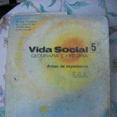 Libros de segunda mano: GEOGRAFIA E HISTORIA - VIDA SOCIAL 5º AREAS DE EXPERIENCIA E.G.B.. Lote 39190593