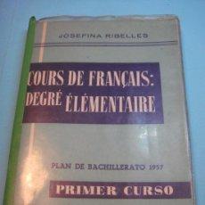 Libros de segunda mano: LIBRO. CURSO DE FRANCÉS. DEGRÉ ÉLÉMENTAIRE. PRIMER CURSO DE BACHILLERATO PLAN 1957. JOSEFINA RIBELLE. Lote 39130765