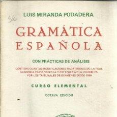 Libros de segunda mano: GRAMÁTICA ESPAÑOLA. LUIS MIRANDA PODADERA. EDITORIAL HERNANDO S.A. MADRID. 1974. Lote 39201578