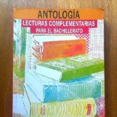 Libros de segunda mano: ANTOLOGIA LECTURAS COMPLEMENTARIAS PARA EL BACHILLERATO, F. LAZARO, V. TUSON, ANAYA, 1988. Lote 39261320