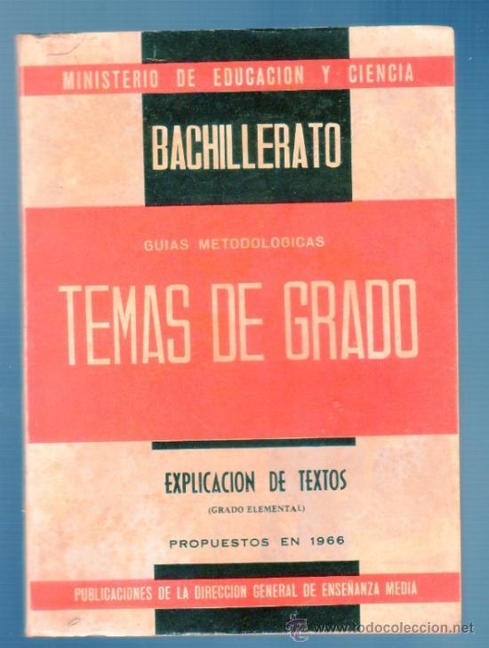 TEMAS DE EXÁMENES DE GRADO ELEMENTAL DE BACHILLERATO. EPLICACION DE TEXTO (GRADO ELEMENTAL). (Libros de Segunda Mano - Libros de Texto )