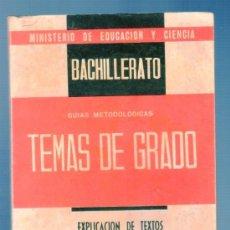 Libros de segunda mano: TEMAS DE EXÁMENES DE GRADO ELEMENTAL DE BACHILLERATO. EPLICACION DE TEXTO (GRADO ELEMENTAL).. Lote 39305190