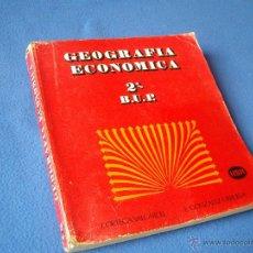 Libros de segunda mano: GEOGRAFIA ECONOMICA 2º DE B.U.P - H.S.R 1979 -. Lote 39392709