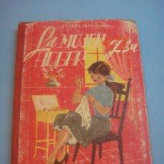 Libros de segunda mano: LIBRO ANTIGUO. LA MUJER Y SU HOGAR. MATILDE RUIZ GARCIA. ILUSTRACION SORAVILLA 1959 2ªEDICION. Lote 39453205
