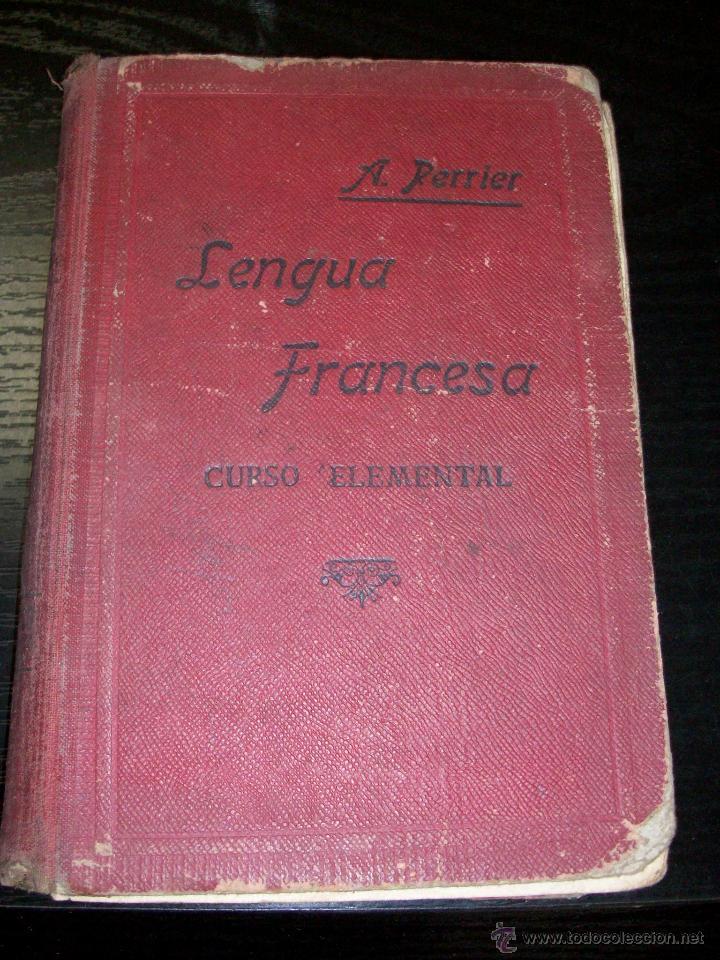 PERRIER, ALPHONSE / LENGUA FRANCESA, METODO PRÁCTICO, CURSO ELEMENTAL (Libros de Segunda Mano - Libros de Texto )