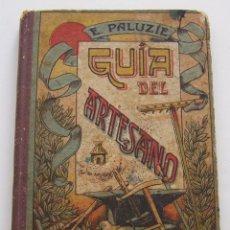 Libros de segunda mano: GUÍA DEL ARTESANO * AÑO 1949 * ESTEBAN PALUZIE * DOCUMENTOS DE USO MÁS FRECUENTE . Lote 39779599