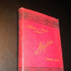 Libros de segunda mano: ALGEBRA. SEGUNDA PARTE / IGNACIO SALINAS Y ANGULO; MANUEL BENITEZ Y PARODI / 1898. Lote 39859472