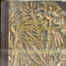 Libros de segunda mano: DARDER : ESPAÑA ES EL CAMPO - CATALUÑA AGRÍCOLA (1942). Lote 32295898