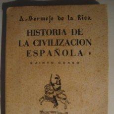 Libros de segunda mano: HISTORIA DE LA CIVILIZACIÓN ESPAÑOLA. QUINTO CURSO - A. BERMEJO DE LA RICA (GARCÍA ENCISO, 1942).. Lote 39903539