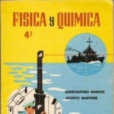 Libros de segunda mano: FISICA Y QUIMICA 4º - CONSTANTINO MARCOS Y JACINTO MARTÍNEZ - EDICIONES SM - 1967. Lote 206417598