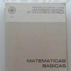 Libros de segunda mano: MATEMATICAS BASICAS - UNED - UNIVERSIDAD NACIONAL DE EDUCACION A DISTANCIA - 1982. Lote 40017755