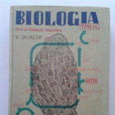 Libros de segunda mano: BIOLOGIA - COU - CURSO DE ORIENTACION UNIVERSITARIA - V. DUALDE - ECIR - 1974. Lote 40034467