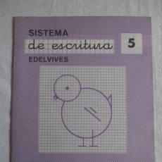Libros de segunda mano: CUADERNILLO SISTEMA DE ESCRITURA EDELVIVES Nº 5. Lote 144070513