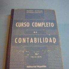 Libros de segunda mano: LIBRO. CURSO COMPLETO DE CONTABILIDAD 13 ª EDICIÓN EDITORIAL RIPOLLÉS. 1965. INTENDENTE MERCANTIL. Lote 40165107