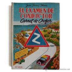 Libros de segunda mano: JUAN SENET YBAÑEZ - EXAMEN DE CONDUCIR / CARNET DE CHOFER - SENENT 1957 (13ª ED). Lote 40230245