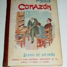Libros de segunda mano: ANTIGUO LIBRO DE TEXTO CORAZON (DIARIO DE UN NIÑO) - POR EDMUNDO AMICIS - ED. HERNANDO, 1951 - 322 P. Lote 38245496