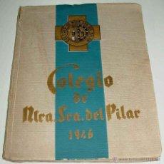 Libros de segunda mano: COLEGIO NUESTRA SEÑORA DEL PILAR 1946 - MUCHISIMAS FOTOS - 149 PAGINAS - 27 X 21 CMS. DOCUMENTO EXCE. Lote 38255314