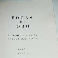 Libros de segunda mano: BOAS DE ORO DEL COLEGIO NUESTRA SEÑORA DEL PILAR 1907 - 8 AL 1957 - 8 DE MADRID - MUCHISIMAS FOTOS . Lote 38260389