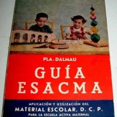 Libros de segunda mano: ANTIGUA GUIA ESACMA DE APLICACION Y UTILIZACION DEL MATERIAL ESCOLAR D.C.P. PARA LA ESCUELA ACTIVA M. Lote 38264283