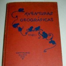 Libros de segunda mano: AVENTURAS GEOGRAFICAS. TOMOS I Y II - KAY, GERTRUDIS ALICIA - ED. JACKSON. COL. LA HORA DEL NIÑO. ME. Lote 38266454