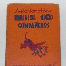 Libros de segunda mano: MIS 10 COMPAÑEROS, HISTORIAS DE UN COLEGIO PINTORESCO COMPAÑADAS DE UN JUEGO DE DADOS POR ANTONIORRO. Lote 38286480