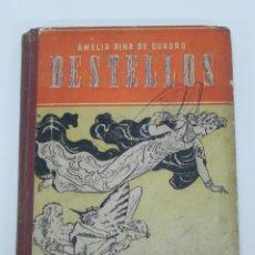 Libros de segunda mano - ANTIGUO LIBRO DESTELLOS (PRIMERAS LECTURAS), POR AMELIA PINA DE CUADRO, MAESTRA NACIONAL, ILUSTRADO - 38286831