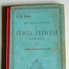 Libros de segunda mano: METODO INTUITIVO DE LENGUA FRANCESA HABLADA - CURSO PREPARATORIO - G. M. BRUÑO. Lote 40302207