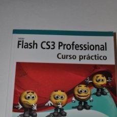 Libros de segunda mano: FLASH CS3 PROFESSIONAL. CURSO PRÁCTICO. RM63651. Lote 40316506