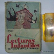 Libros de segunda mano: EZEQUIEL SOLANA. LECTURAS INFANTILES. EDITORIAL ESCUELA ESPAÑOLA 1942. Lote 40412380