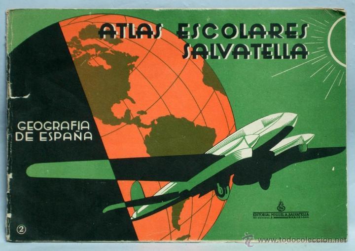ATLAS ESCOLARES SALVATELLA GEOGRAFÍA ESPAÑA 2 ED MIGUEL A SALVATELLA 1962 (Libros de Segunda Mano - Libros de Texto )