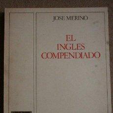 Libros de segunda mano: EL INGLÉS COMPENDIADO EN CUADROS ESQUEMÁTICOS. JOSÉ MERINO. E.P.E.S.A. Lote 40572237