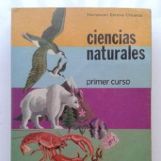 Libros de segunda mano: CIENCIAS NATURALES - PRIMER CURSO - FERNANDO ESTEVE CHUECA - EDITORIAL MARFIL - 1976. Lote 40623047