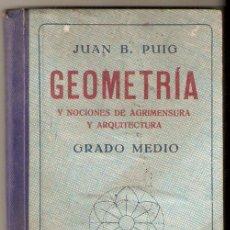 Libros de segunda mano - GEOMETRIA Juan B.Puig. Grado medio. Dalmau Carles Pla. 1943 - Vell i Bell - 40652166