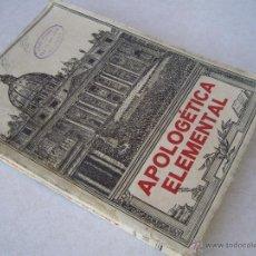 Libros de segunda mano: APOLOGETICA ELEMENTAL ( 1940 ). Lote 40699438