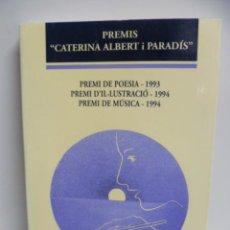 Libros de segunda mano: PREMIS ( CATERINA ALBERT I PARADIS ) PREMI DE POESIA 1993 - D' IL-LUSTRACIÓ I MÚSICA - 1994 - . Lote 40933527