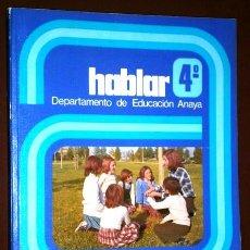 Libros de segunda mano: HABLAR 4º EGB POR ALEJANDRO GONZÁLEZ Y OTROS DE ED. ANAYA EN MADRID 1982. Lote 223208357