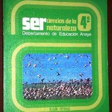 Libros de segunda mano: SER 4º EGB POR DANIEL GALÁN Y OTROS DE ED. ANAYA EN MADRID 1982. Lote 41124819