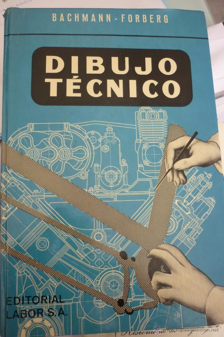 DIBUJO TECNICO BACHMANN-FORBERG. PARA INGENIERIA INDUSTRIAL (Libros de Segunda Mano - Libros de Texto )