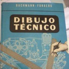 Libros de segunda mano: DIBUJO TECNICO BACHMANN-FORBERG. PARA INGENIERIA INDUSTRIAL. Lote 41233226