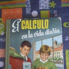 Libros de segunda mano: EL CALCULO EN LA VIDA DIARIA S.M. 4º GRADO. Lote 41233635