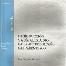 Libros de segunda mano: INTRODUCCIÓN Y GUÍA AL ESTUDIO DE LA ANTROPOLOGÍA DEL PARENTESCO. Lote 41363703