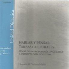 Libros de segunda mano: HABLAR Y PENSAR, TAREAS CULTURALES. ANTROPOLOGÍA. Lote 41363775