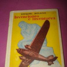 Libros de segunda mano: ANTIGUO LIBRO DE ESCUELA *INVENCIONES E INVENTORES* DE EZEQUIEL SOLANA Y EDIT. ESCUELA ESPAÑOLA 1959. Lote 41411319