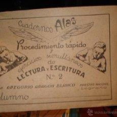 Libros de segunda mano: CUADERNOS ALAS, LECTURA Y ESCRITURA POR GREGORIO ARAGON BLANCO, 1942, Nº 1. Lote 41556837