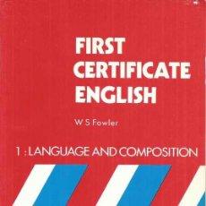 Libros de segunda mano: FIRST CERTIFICATE ENGLISH 1 - LANGUAGE AND COMPOSITION . Lote 41753028
