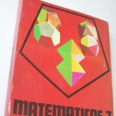 Libros de segunda mano: MATEMÁTICAS 7-EGB, ANAYA-LEANDRO JIMÉNEZ GARCÉS-ANTONIO GONZÁLEZ CASTILLO-1977. Lote 41873075