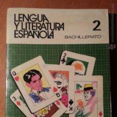 Libros de segunda mano: LENGUA Y LITERATURA ESPAÑOLA BACHILLERATO 2 - 1976. Lote 41983585