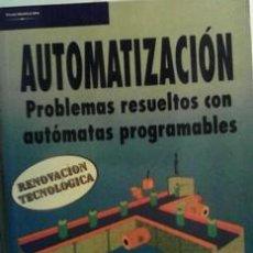 Libros de segunda mano: AUTOMATIZACIÓN, PROBLEMAS RESUELTOS CON AUTÓMATAS PROGRAMABLES, J. PEDRO ROMERA, J. ANTONIO LORITE, . Lote 42149633