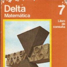 Libros de segunda mano: DELTA 7 - MATEMATICA - EGB - LIBRO DE CONSULTA - SANTILLANA - MATEMATICAS - 1971. Lote 42159136